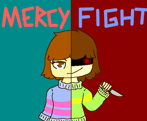 Frisk and Chara-Undertale (FINAL) Mercy or Fight?