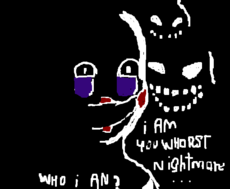 I am you whorst nightmare
