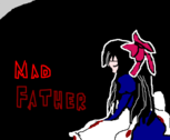 Mad Father ¹
